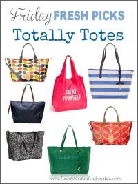 Friday's Fresh Picks: Totally Totes