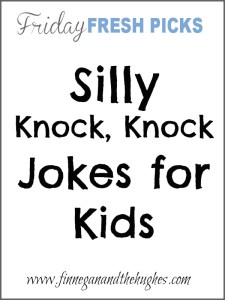 Friday's Fresh Picks: Silly Knock Knock Jokes for Kids