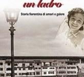«Il babbo era un ladro»: il romanzo-reportage di Paolo Ciampi
