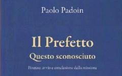 Libri: «Il Prefetto questo sconosciuto», la storia e le funzioni del rappresentante dello Stato nella provincia
