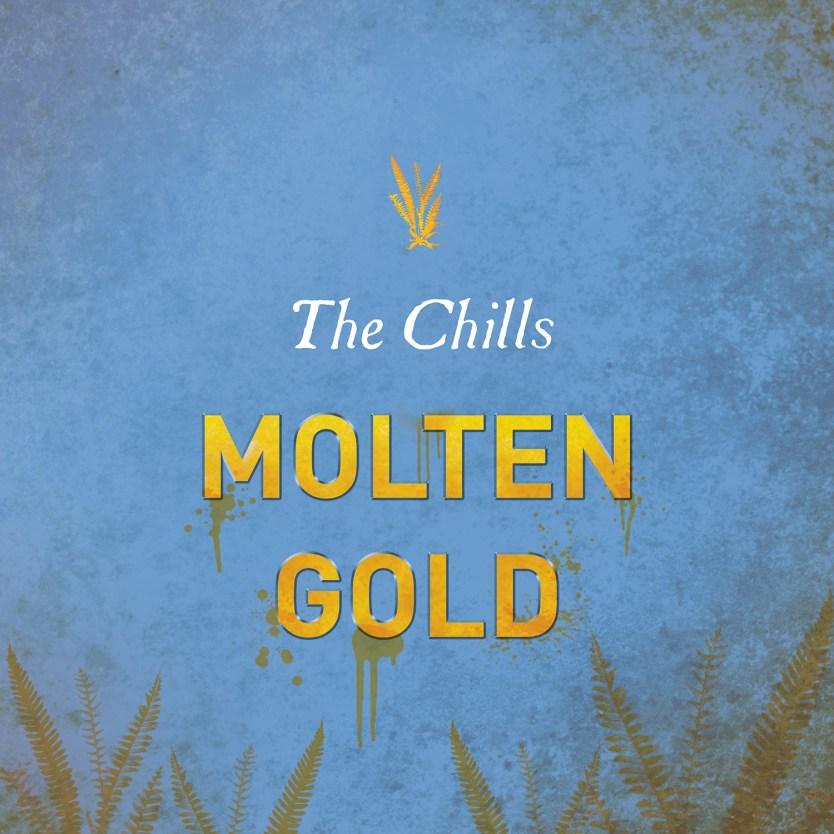 The Chills - Molton Gold