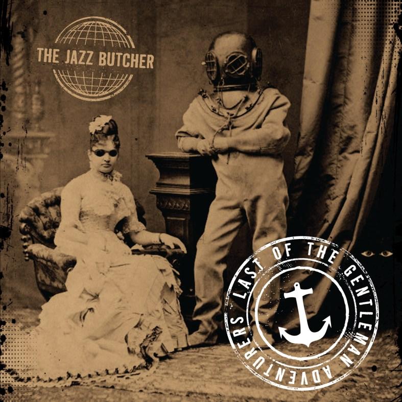 The Jazz Butcher - Last of the Gentleman Adventurers