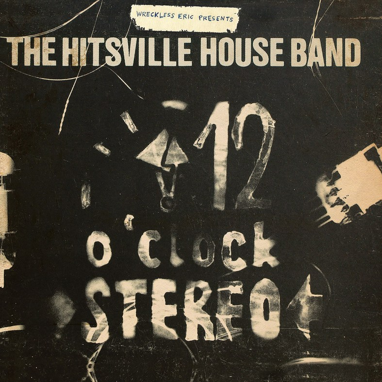 Wreckless-Eric-Presents-The-Hitsville-Houseband-12-oclock-stereo