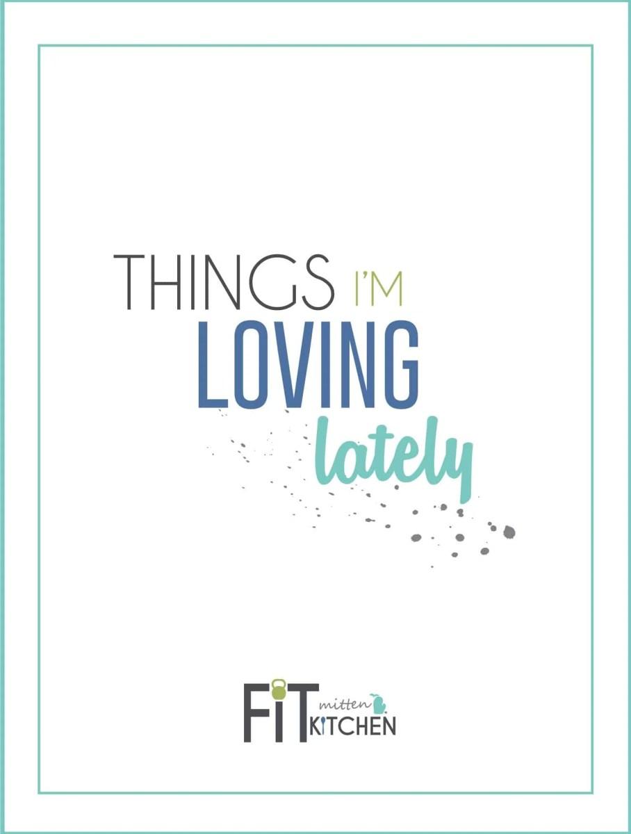 Things I'm Loving Lately [ 1 ]