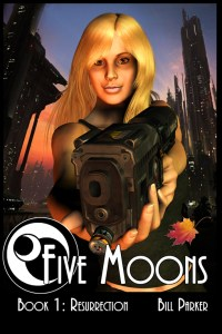 Five Moons: Resurrection by Bill Parker