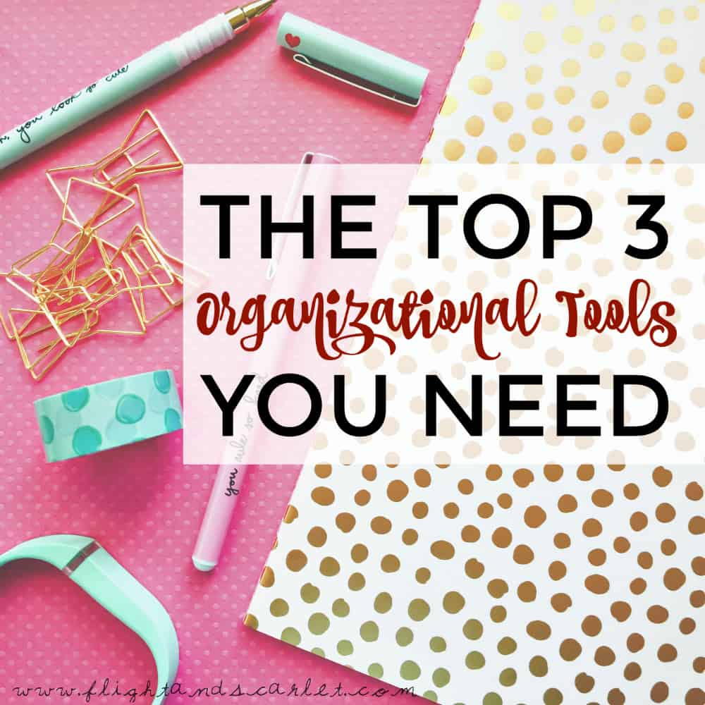 The Top 3 Organizational Tools You Need