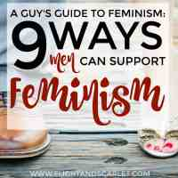 A Guy's Guide to Feminism: 9 Ways Men Can Support Feminism