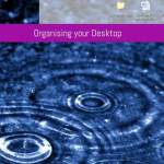 Organising your desktop