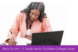 11 Study Hacks To Make College Easier
