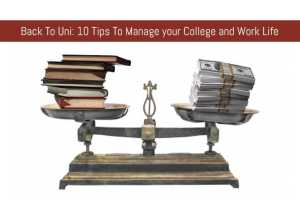 10 Tips To Manage your College and Work Life