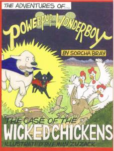 The Adventures of Powerpup and Wonderboy and the Case of the Wicked Chickens