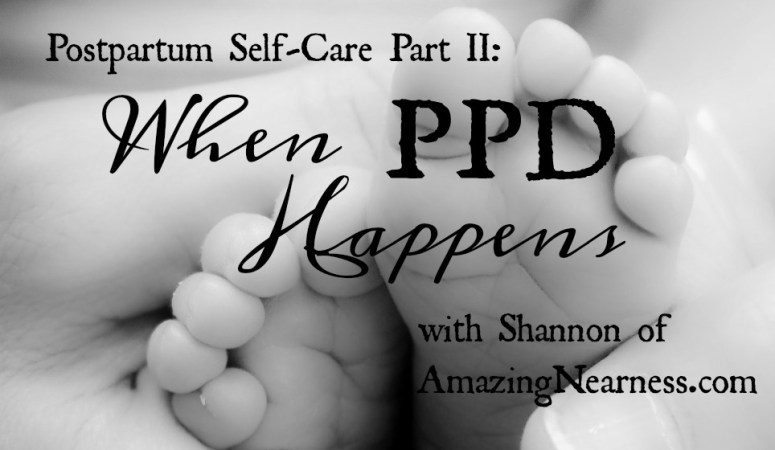 Postpartum Self-Care Part II: When PPD Happens