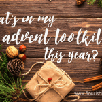 What's in My Advent Toolkit This Year