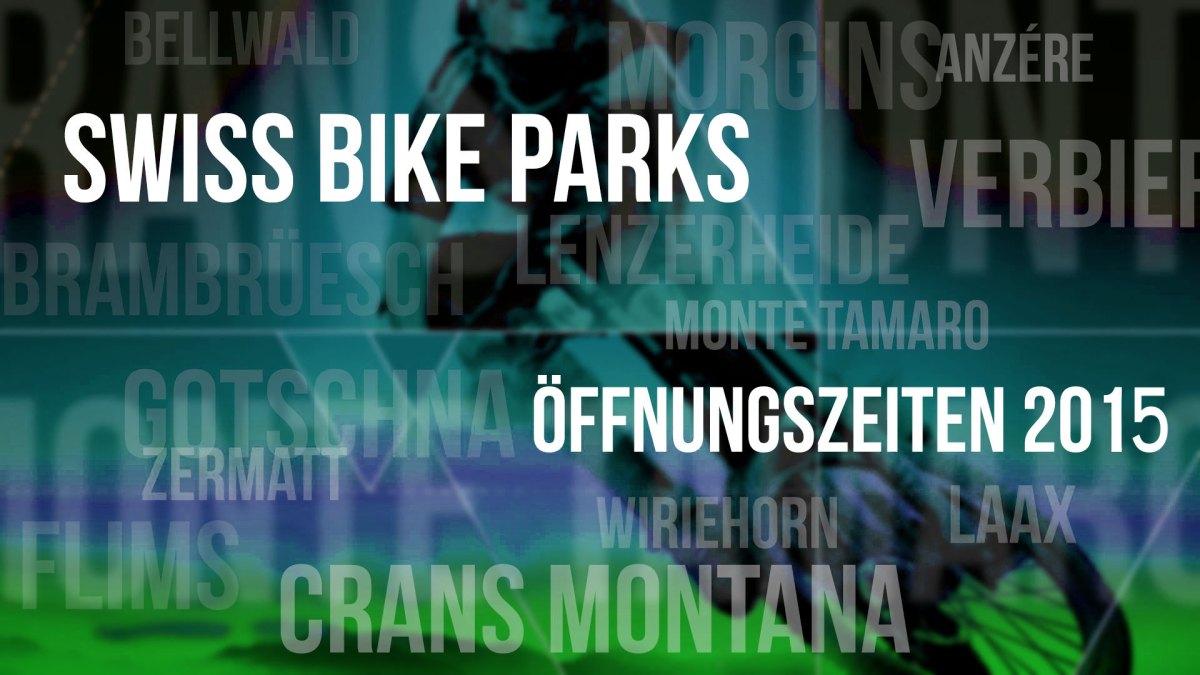 Bikepark Öffnungszeiten 2015 - update