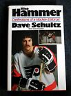 Philadelphia Flyers Dave Schultz The Hammer Signed Autographed HC wDJ Book EX NR