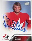 BILL BARBER SIGNED 13 14 UPPER DECK TEAM CANADA CARD AUTOGRAPH AUTO