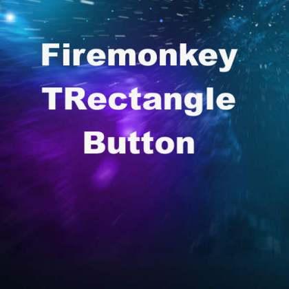 Delphi XE6 Firemonkey Rectangle Button
