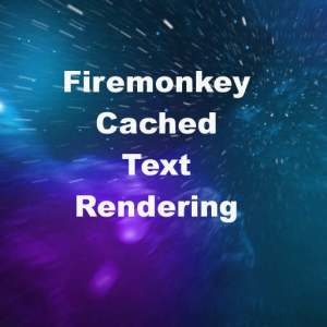 Delphi XE7 Firemonkey Fast Cached Draw Text Rendering