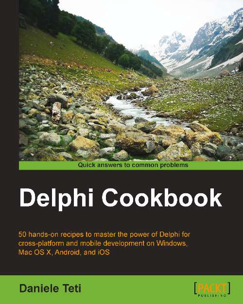 Delphi Cookbook for Delphi XE6 Firemonkey Android IOS Windows OSX