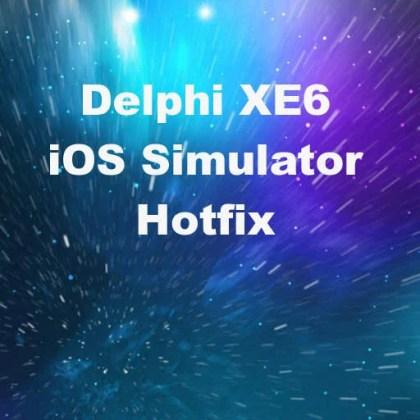Delphi XE6 XCode 6 iOS Simulator Hotfix