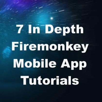 Delphi XE7 Firemonkey Mobile App Tutorials