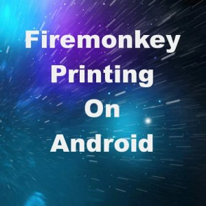 Delphi XE8 Firemonkey Printing on Android