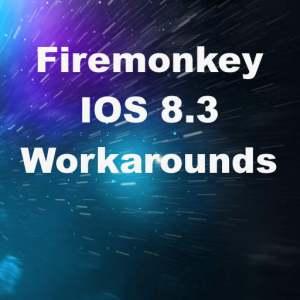 Delphi XE8 Firemonkey IOS 8.3 Workaround Bug Issue