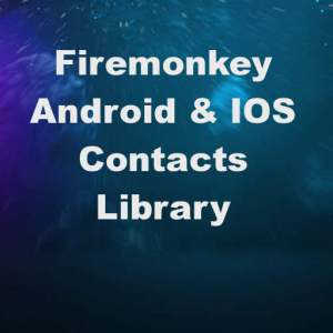 Delphi XE8 Firemonkey Access Device Contacts Android IOS