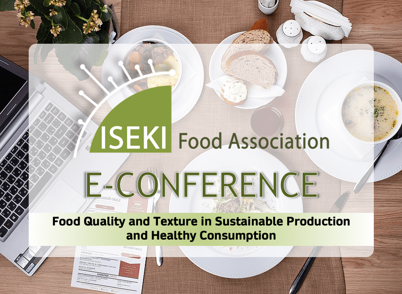 "ISEKI-Food e-conference: ""Food Quality and Texture in Sustainable Production and Healthy Consumption"""