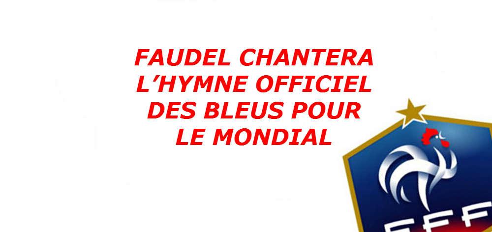 Faudel chantera l hymne officiel des bleus pour le mondial - Hymne coupe du monde 1998 ...