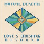 Mutual Benefit loves-crushing-diamond