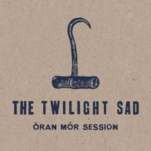Twilight-Sad-Oran-Mor-Session-600x600