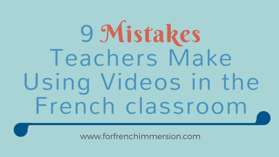 9 Mistakes Teachers Make Using Video in the French Classroom