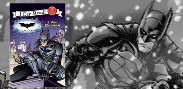 DARK KNIGHT: I AM BATMAN – CHILDREN'S BOOK REVIEW