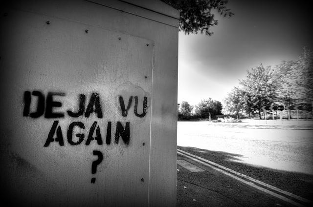 Deja-Vu? Again?