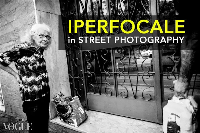 La tecnica iperfocale in Street Photography