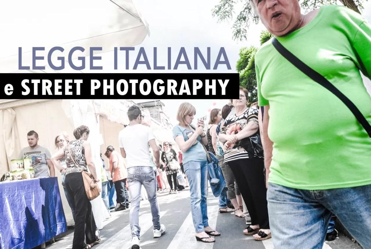 Fotografia di strada e legge italiana (Aggiornato)