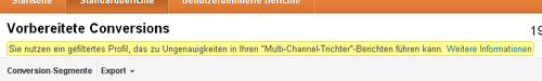GA Screenshot - Warnmeldung bei den Multi-Channel-Funnels bei gefilterten Profilen