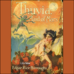 Thuvia, Maid of Mars Edgar Rice Burroughs