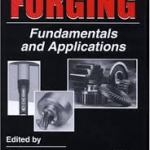 Cold and Hot Forging Fundamentals and Applications
