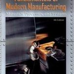 Fundamentals of Modern Manufacturing Materials Processes and Systems