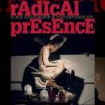 Radical Presence: Black Performance in Contemporary Art
