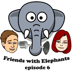 Friends With Elephants - Episode 6