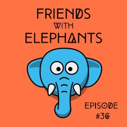 FriendsWithElephants-Ep36