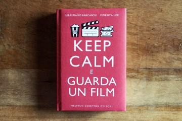 """""""Keep Calm e guarda un film"""", di Sebastiano Barcaroli e Federica Lippi, Newton Compton 2015 (foto: Frizzifrizzi)"""