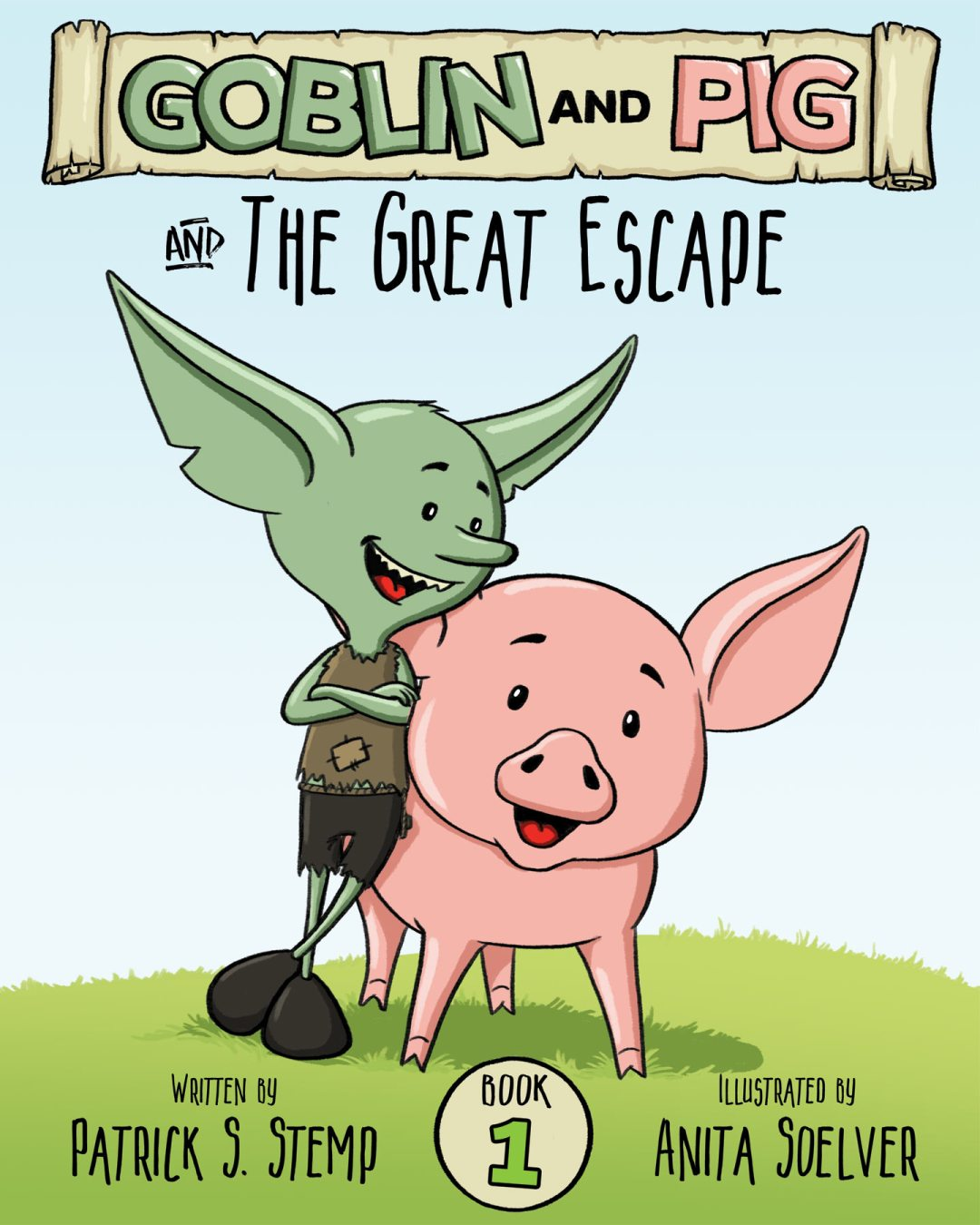 The Great Escape (Goblin and Pig #1) | A children's book by Patrick S. Stemp & Anita Soelver