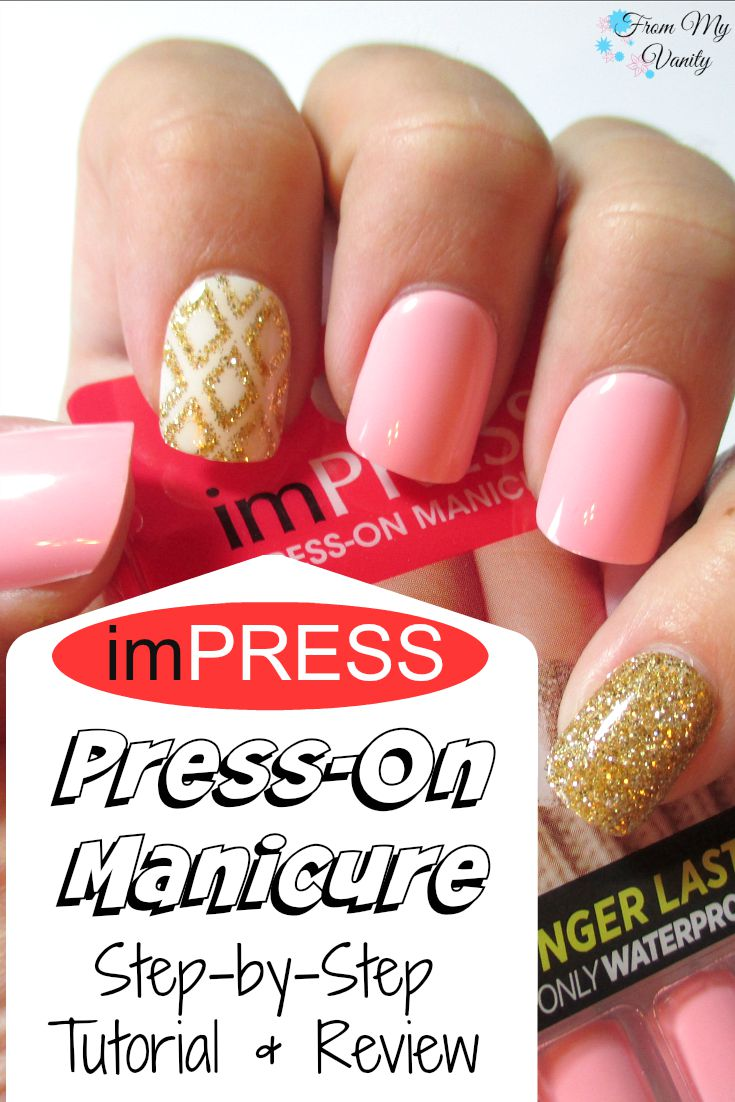imPRESS Press-On Manicure // Step-by-Step Tutorial & Review // From My Vanity