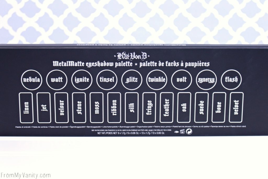 You can find all the eyeshadow names on the back of the Kat Von D MetalMatte palette