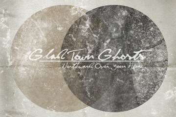 glad town ghosts