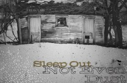 sleep_out_not_even_dust
